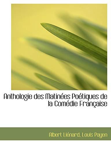 9781115428088: Anthologie des Matinées Poétiques de la Comédie Française