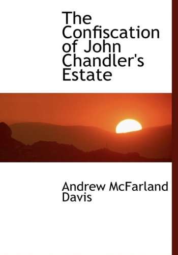 9781115430340: The Confiscation of John Chandler's Estate