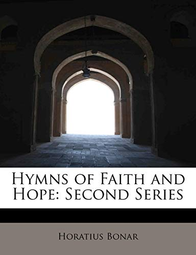 Hymns of Faith and Hope: Second Series (1115431625) by Bonar, Horatius