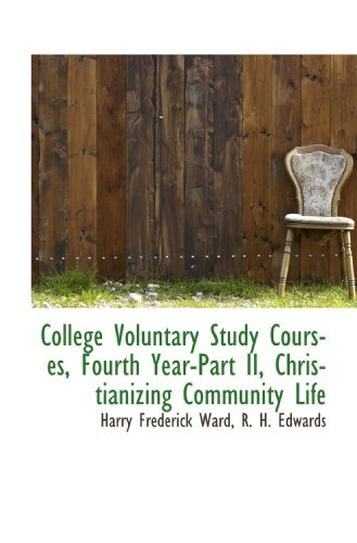 9781115433259: College Voluntary Study Courses, Fourth Year-Part II, Christianizing Community Life