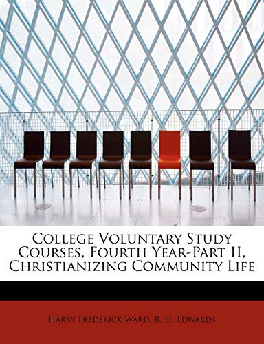9781115433303: College Voluntary Study Courses, Fourth Year-Part II, Christianizing Community Life