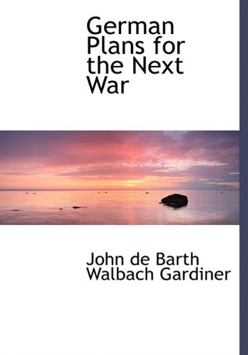 9781115450218: German Plans for the Next War