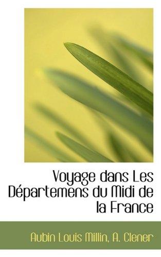 Voyage dans Les Départemens du Midi de la France: Aubin Louis Millin