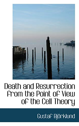 9781115463362: Death and Resurrection from the Point of View of the Cell Theory
