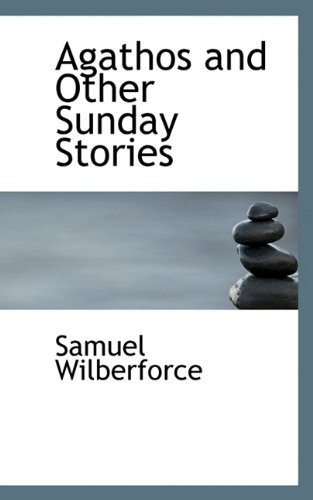9781115473804: Agathos and Other Sunday Stories