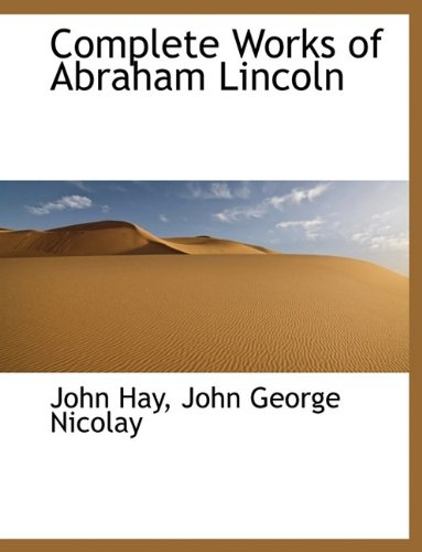 9781115483810: Complete Works of Abraham Lincoln