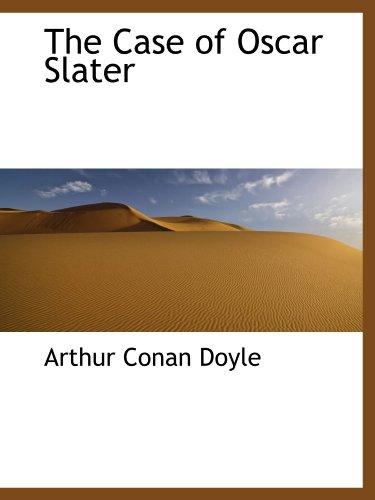 The Case of Oscar Slater: Arthur Conan Doyle