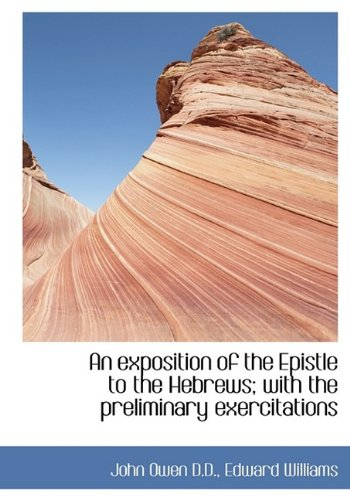 9781115496575: An Exposition of the Epistle to the Hebrews; With the Preliminary Exercitations