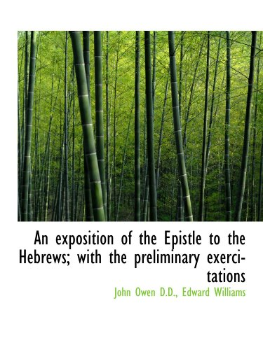 9781115496612: An exposition of the Epistle to the Hebrews; with the preliminary exercitations