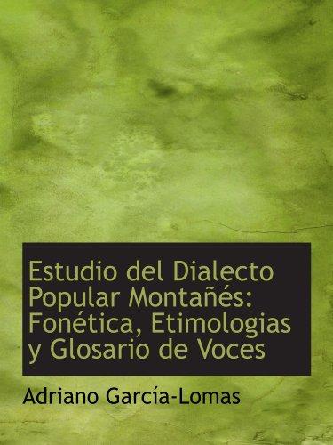 9781115500517: Estudio del Dialecto Popular Montañés: Fonética, Etimologias y Glosario de Voces