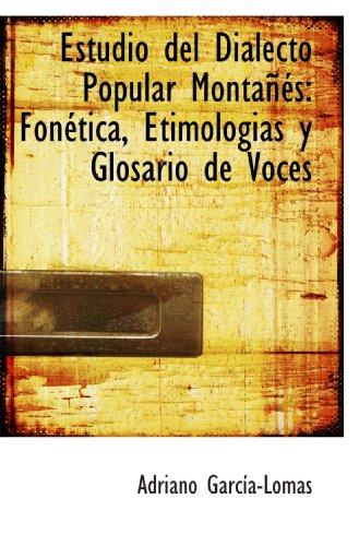 9781115500524: Estudio del Dialecto Popular Montañés: Fonética, Etimologias y Glosario de Voces