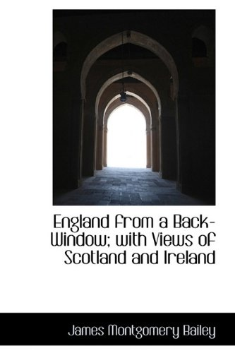 9781115508223: England from a Back-Window; with Views of Scotland and Ireland