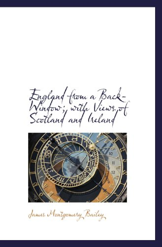 9781115508261: England from a Back-Window; with Views of Scotland and Ireland
