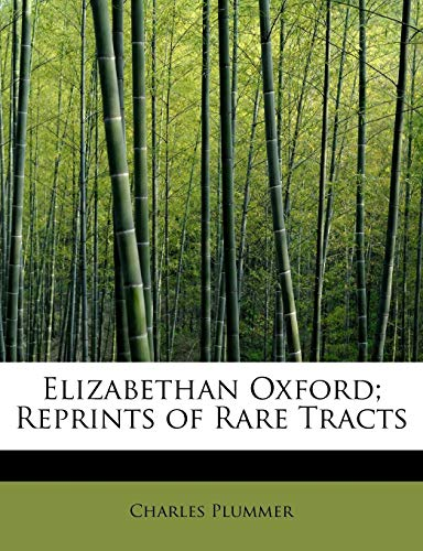 9781115509718: Elizabethan Oxford; Reprints of Rare Tracts