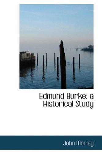 9781115514132: Edmund Burke: A Historical Study