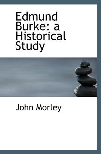 9781115514170: Edmund Burke: a Historical Study