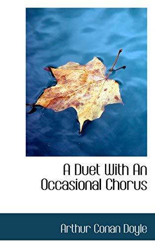 A Duet with an Occasional Chorus: Sir Arthur Conan