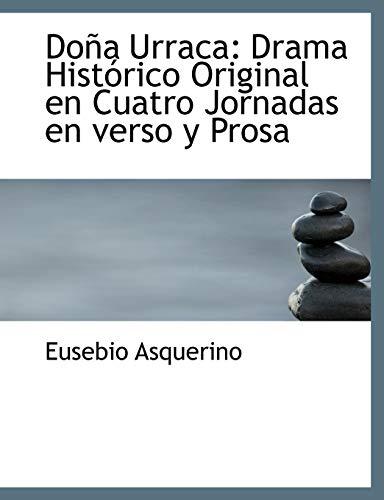 9781115522366: Doña Urraca: Drama Histórico Original en Cuatro Jornadas en verso y Prosa