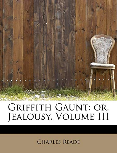 Griffith Gaunt: or, Jealousy, Volume III (1115523872) by Reade, Charles