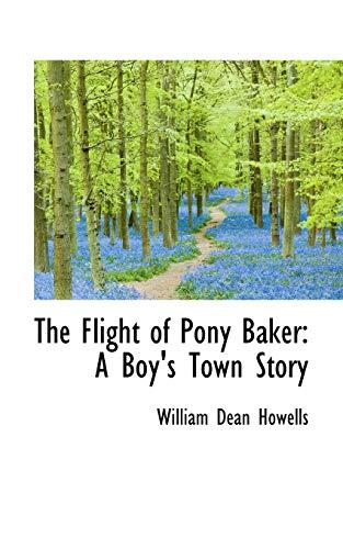 9781115547987: The Flight of Pony Baker: A Boy's Town Story