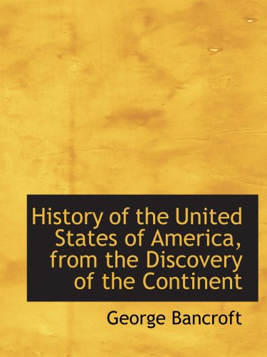 9781115553636: History of the United States of America, from the Discovery of the Continent
