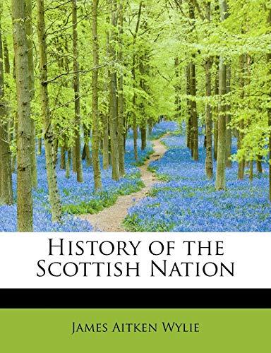 9781115555494: History of the Scottish Nation