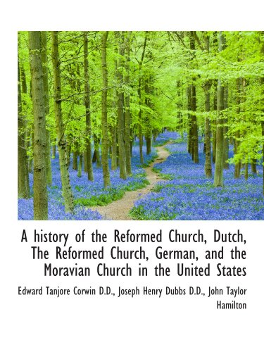 9781115556699: A history of the Reformed Church, Dutch, The Reformed Church, German, and the Moravian Church in the