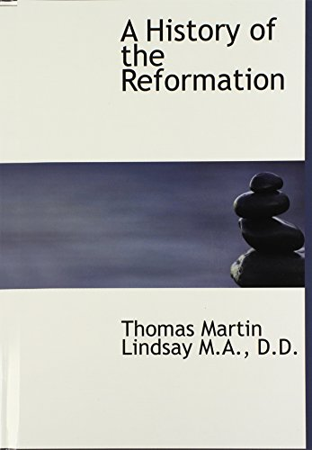 9781115556774: A History of the Reformation