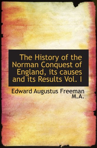 9781115558082: The History of the Norman Conquest of England, its causes and its Results Vol. I