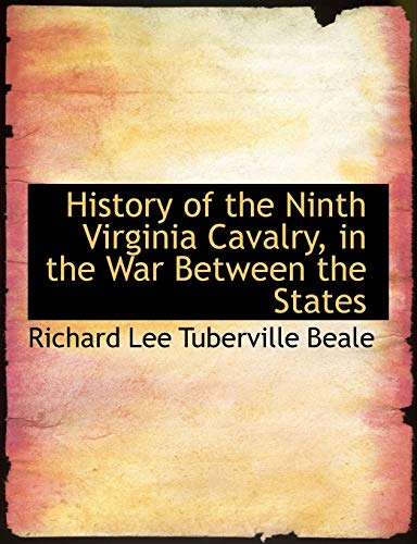 History of the Ninth Virginia Cavalry, in: Beale, Richard Lee