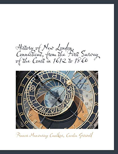 9781115558297: History of New London, Connecticut, from the First Survey of the Coast in 1612 to 1860