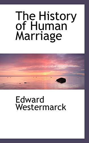 9781115561167: The History of Human Marriage