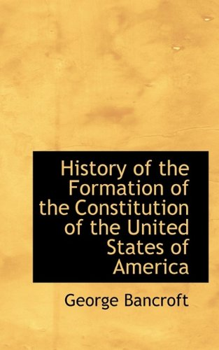 9781115562249: History of the Formation of the Constitution of the United States of America