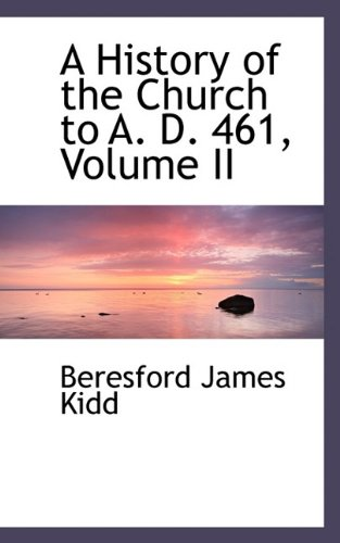 9781115564274: A History of the Church to A. D. 461, Volume II