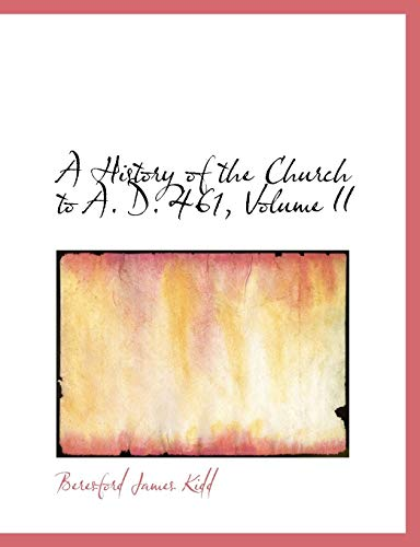 9781115564298: A History of the Church to A. D. 461, Volume II