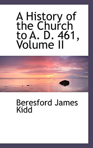 9781115564304: A History of the Church to A. D. 461, Volume II