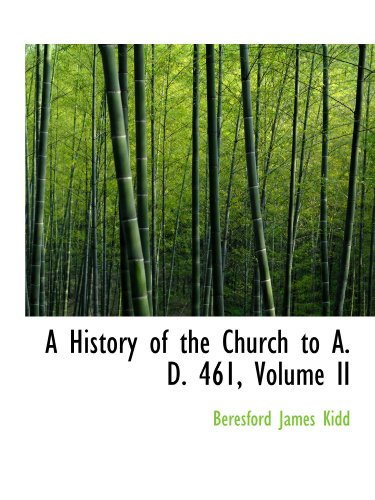 9781115564311: A History of the Church to A. D. 461, Volume II