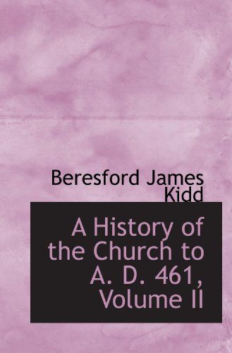 9781115564328: A History of the Church to A. D. 461, Volume II