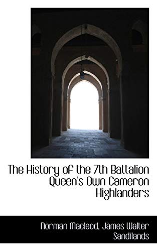 9781115565929: The History of the 7th Battalion Queen's Own Cameron Highlanders