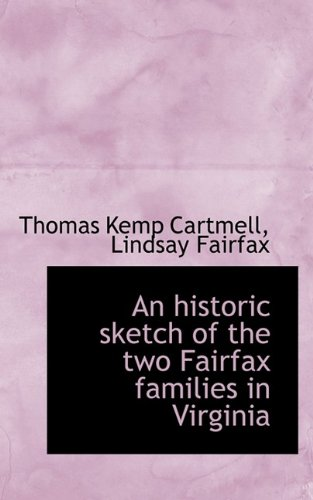 An Historic Sketch of the Two Fairfax: Thomas Kemp Cartmell,