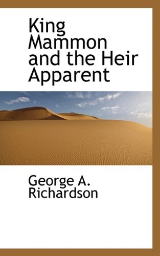 9781115583749: King Mammon and the Heir Apparent
