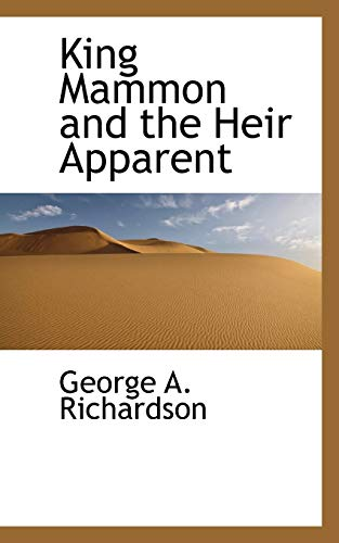 9781115583763: King Mammon and the Heir Apparent