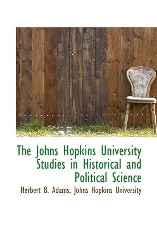 The Johns Hopkins University Studies in Historical and Political Science: Herbert B. Adams