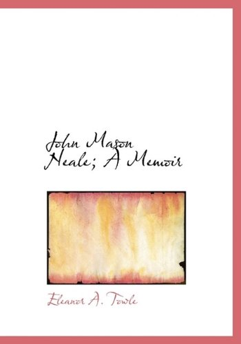 9781115589413: John Mason Neale; A Memoir