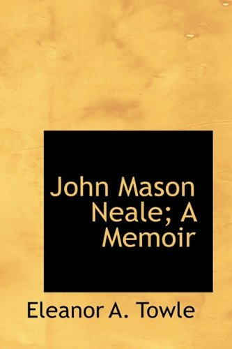 9781115589420: John Mason Neale; A Memoir