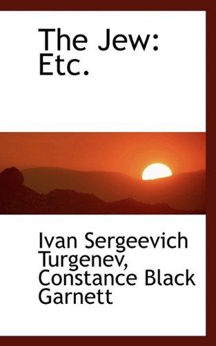 The Jew: Etc. (1115592122) by Ivan Sergeevich Turgenev; Constance Black Garnett