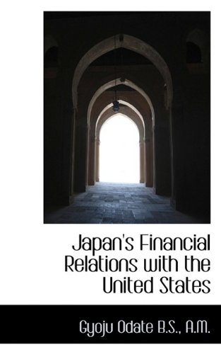 9781115592574: Japan's Financial Relations with the United States