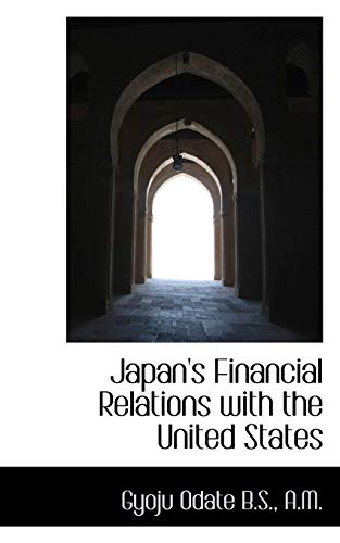 9781115592604: Japan's Financial Relations with the United States