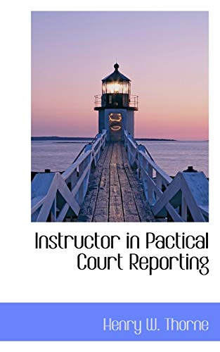 Instructor in Pactical Court Reporting: Thorne, Henry W.
