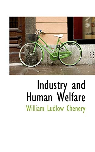 Industry and Human Welfare: William Ludlow Chenery